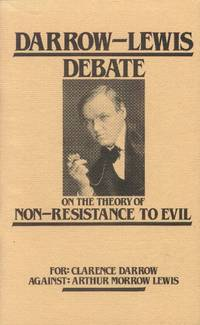 image of Darrow-Lewis Debate on the Theory of Non-Resistance to Evil  (For: Clarence Darrow; Against: Arthur Morrow Lewis)