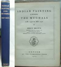 Indian Painting Under the Mughals A.D. 1550 to A.D. 1750