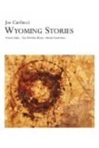 Wyoming Stories - Yeung Girl, The Winter Hand, Homo Vampyrus
