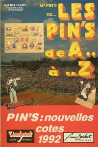 Mr Pin's ou... les pin's de A.. à .. Z - Nouvelles cotes 1992