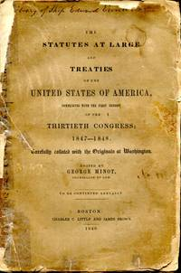 The Statutes at Large and Treaties of the United States of America, Commencing With the First Session of the Thirtieth Congress; 1847-1848
