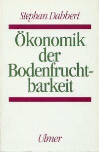 Ökonomik der Bodenfruchtbarkeit.