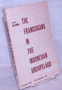 image of The Franciscans in the Indonesian Archipelago, 1300-1775