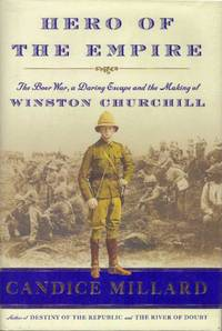 HERO OF THE EMPIRE; The Boer War, a Daring Escape and the Making of Winston Churchill