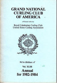 image of Grand National Curling Club of America, Affiliated with the Royal Caledonian Curling Club, United States Curling Association.  Vol. XLIII for 1982-1984