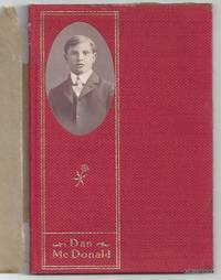 Daniel Alexander McDonald : A Boy Who Won and the Secret of His Winning
