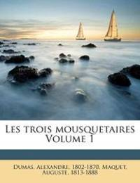 image of Les trois mousquetaires Volume 1 (French Edition)