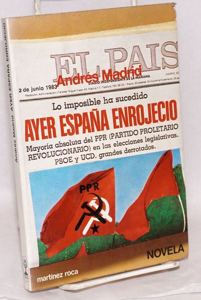 Barcelona: Ediciones Martinez Roca, 1980. 168p., wraps. On what Spain would be like if the ultraleft...