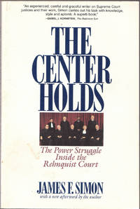 image of The Center Holds: the Power Struggle Inside the Rehnquist Court