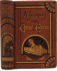 A Journey to the Centre of the Earth, Containing a Complete Account of the Wonderful and Thrilling Account of the Intrepid Subterranean Explorers, Prof. von Hardwigg, his Nephew Harry, and their Icelandic Guide, Hans Bjelke