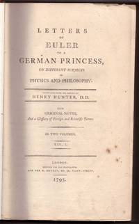 Letters of Euler to a German Princess, On Different Subjects in Physics and Philosophy (2 Volumes)