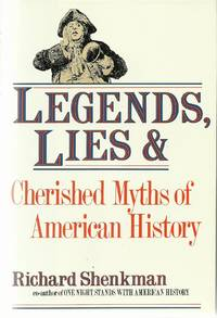 Legends, Lies and Cherished Myths of American History