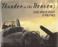 Thunder in the Heavens: Classic American Aircraft of World War II by  Martin w/photographs by Patrick Bunce Bowman - 1994 1st Am. ed. - from Auldfarran Books, IOBA (SKU: 23544)