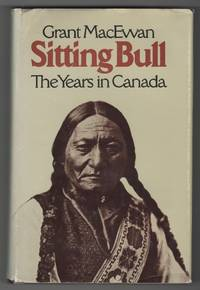 image of Sitting Bull;  The years in Canada