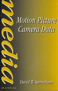 Motion Picture Camera Data [Media Manual]