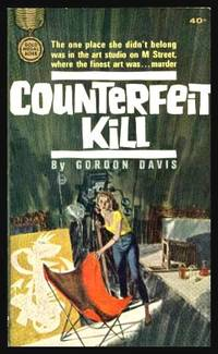 COUNTERFEIT KILL by  Gordon (pen name used by E. Howard Hunt) Davis - Paperback - First Edition - 1963 - from W. Fraser Sandercombe (SKU: 222883)
