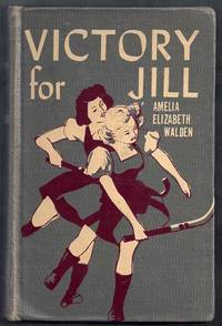 Victory for Jill by  Amelia Elizabeth Walden - Hardcover - from Gail's Books and Biblio.com