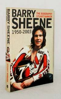 image of Barry Sheene 1950-2003 The Biography