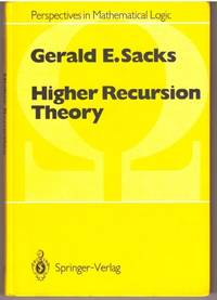Higher Recursion Theory (Perspectives in Mathematical Logic)
