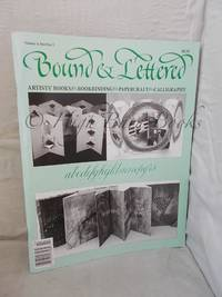 Bound and Lettered: Artists' Books, Bookbinding, Papercraft, Calligraphy Volume 4, Number 2