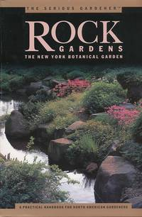 Rock Gardens A Practical Handbook for North American Gardeners