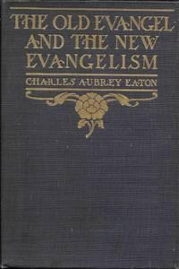The Old Evangel & The New Evangelism
