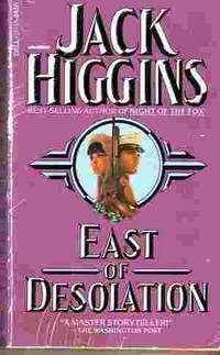 East of Desolation by  Jack Higgins - Paperback - Second Edition - 1987 - from Odds and Ends Shop and Biblio.com