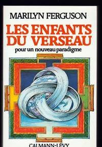 Les Enfants de Verseau. Pour un nouveau paradigme by Marilyn Ferguson - Paperback - 1994 - from Pinacle Books and Biblio.com