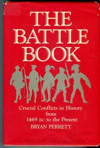 The Battle Book: Crucial Conflicts in History from 1469 BC to the Present