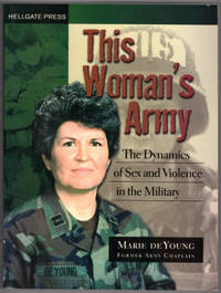 image of This Woman's Army: The Dynamics of Sex and Violence in the Military