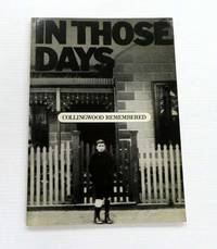 image of In Those Days.  Collingwood Remembered