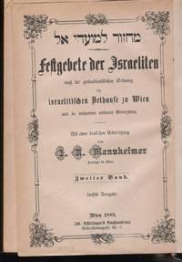 Festgebete der Israeliten nach der gottesdienstlichen Ordnung im israelitischen Bethahuse zu Wien...