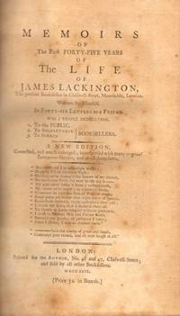 Memoirs of The First Forty-Five Years of The Life of James Lackington, The Present Bookseller in...