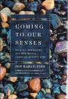 image of Coming to our senses : healing ourselves and the world through mindfulness