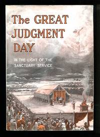 image of The Great Judgment Day: In the Light of the Sanctuary Service