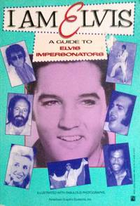 I am Elvis a Guide to Elvis Impersonators