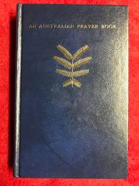 An Australian Prayer Book for use together with The Book of Common Prayer, 1662