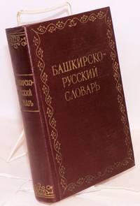 image of Bashkirsko-Russkii slovar'. Okolo 22,000 slov. S prilozheniem Kratkogo ocherka grammatiki bashkirskogo iazyka