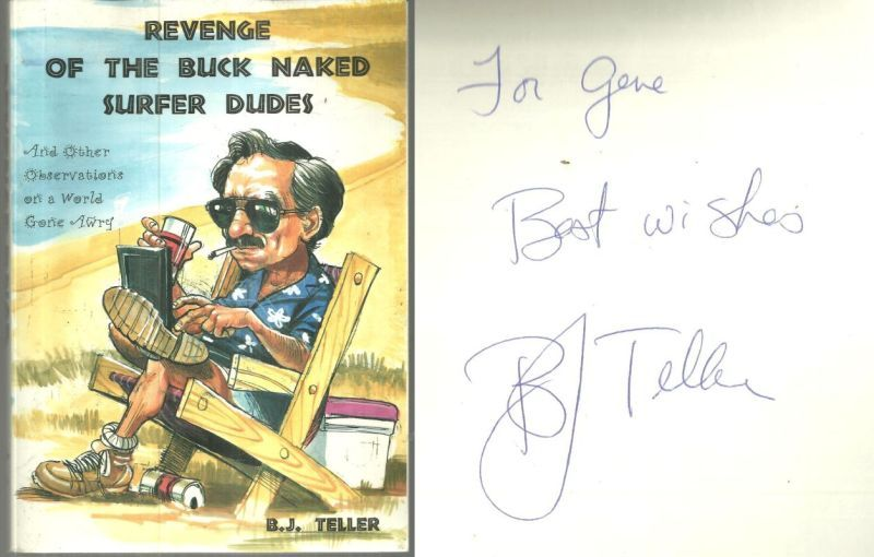 REVENGE OF THE BUCK NAKED SURFER DUDES AND OTHER OBSERVATIONS ON A WORLD GONE AWRY, Teller, B. J.