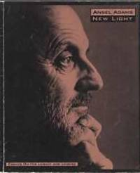 ANSEL ADAMS,NEW LIGHT : essays on his legacy and Legend