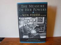 image of The Measure of Her Powers: An M. F. K. Fisher Reader