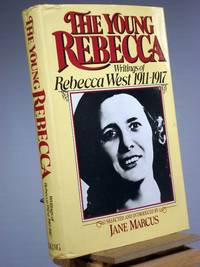 The Young Rebecca : Writings of Rebecca West 1911-17