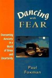 image of Dancing with Fear : Overcoming Anxiety in a World of Stress and Chaos