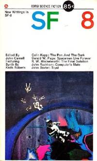 image of New Writings in SF-8 (British Version) (Includes John Baxter--Tryst; Colin Kapp--Pen and the Dark; R. W. MacKelworth--Final Solution; Gerald W. Page--Spacemen Live Forever; John Rackham--Computer's Mate; Keith Roberts--Synth.)