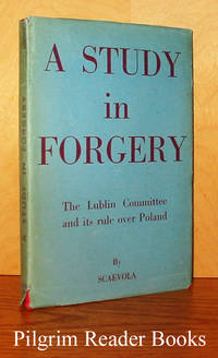 A Study in Forgery: The Lublin Committee and Its Rule Over Poland.