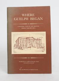 Where Guelph Began: A Walking Tour of the Original Market Square Area