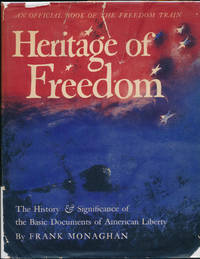 Heritage of Freedom: The History & Significance of the Basic Documents of American Liberty