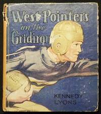 image of West Pointers on the Gridiron by Kennedy Lyons; Illustrated by Charles H. Towne; Published in co-operation with The Boy Scouts of America