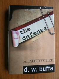 The Defense by  D.W Buffa - First edition first printing - 1997 - from Scene of the Crime Books, IOBA (SKU: 19672)
