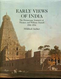 Early views of India: The picturesque journeys of Thomas and William Daniell, 1786-1794 : the...